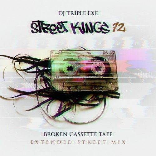 Street Kings 72 - DJ Triple Exe