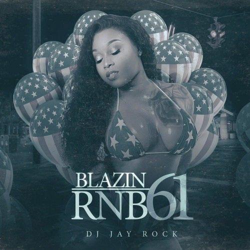 Blazin R&B 61 - DJ Jay Rock