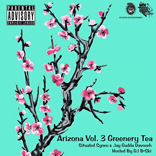 Arizona Vol.3 Greenery Tea - Situated Synco & Jay Gudda Davooch (DJ B-Ski)