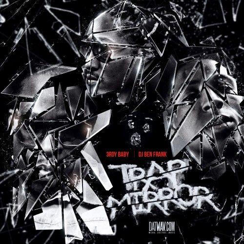 Trap Mirror - 3rdy Baby, DJ Ben Frank