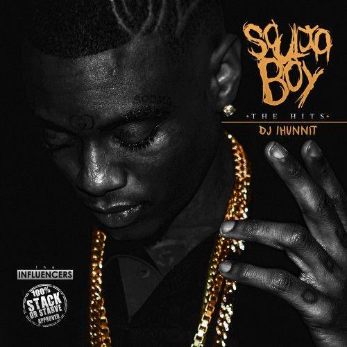 The Hits - Soulja Boy (DJ 1Hunnit, Stack Or Starve)