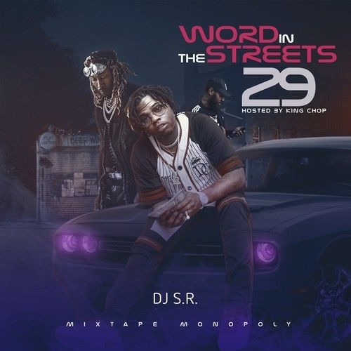 Word In The Streets 29 (Hosted By King Chop) - DJ S.R., Mixtape Monopoly