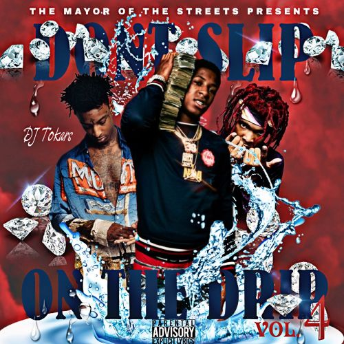 Don't Slip On The Drip Vol.4 - DJ Tokars