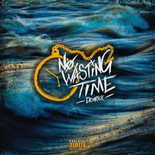 Demrick - No Wasting Time
