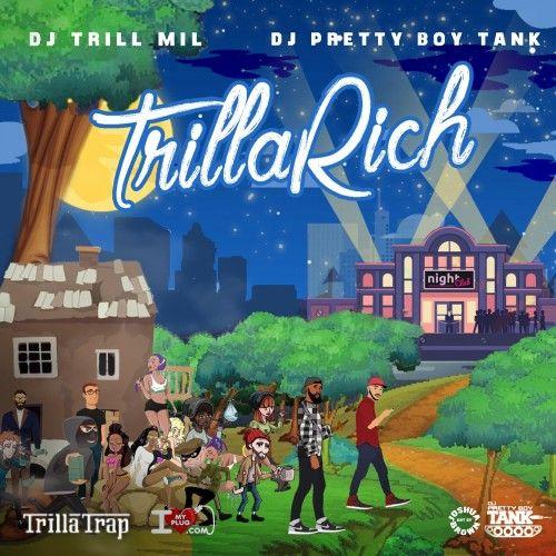 Trilla Rich - DJ Trill Mil, DJ Pretty Boy Tank