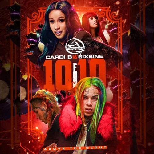Cardi B Vs. 6ix9ine -10 For 10 (Above The Clout) - DJ J-Boogie