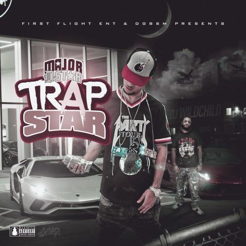 Trap Star - Major D-Star (DJ WildChild)