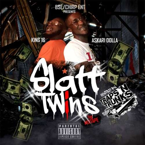 Askari Dolla & King16 - Slatt Twins