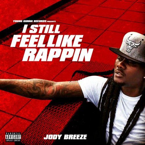 I Still Feel Like Rappin - Jody Breeze