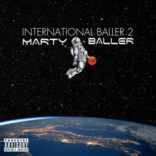 Marty Baller - International Baller 2