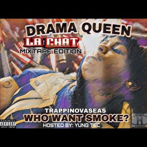 Drama Queen (Who Want Smoke) - La Chat (YungTec)