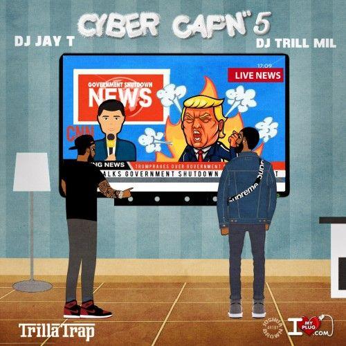 Cyber Capn 5 - DJ Trill Mil, DJ Jay T
