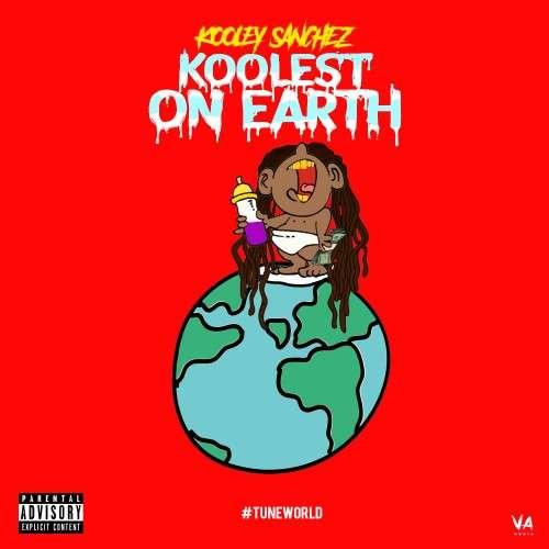 Kooley Sanchez - Koolest On Earth