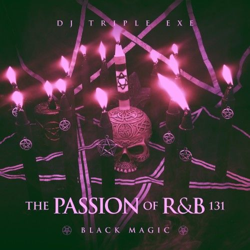 The Passion Of R&B 131 - DJ Triple Exe