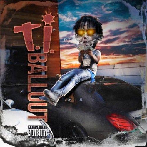 T.I. - Ballout