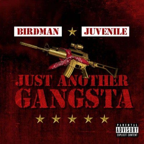 Just Another Gangsta - Birdman & Juvenile