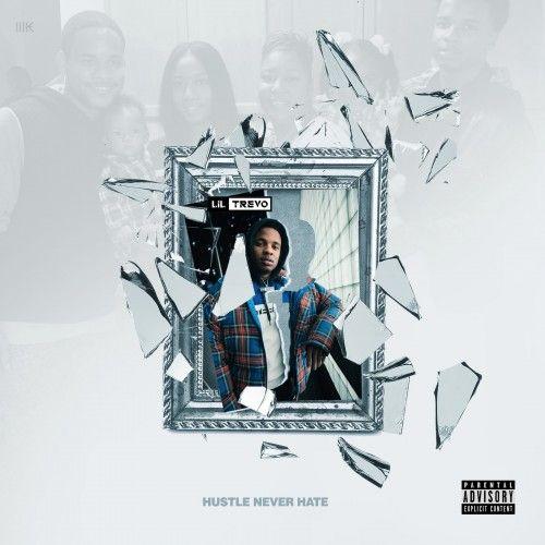 Hustle Never Hate - Lil Trevo