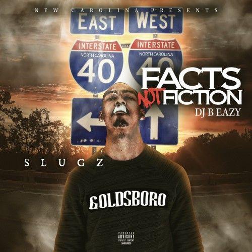 Facts Not Fiction - Slugz (DJ B Eazy)