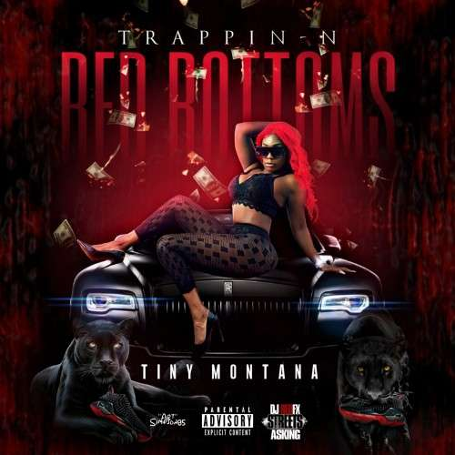 Tiny Montana - Trappin N Red Bottoms