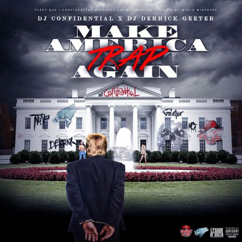 Make America Trap Again - DJ Confidential, DJ Derrick Geeter