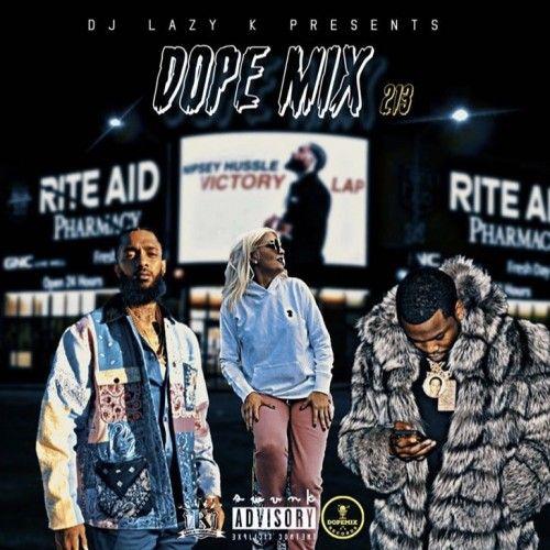 Dope Mix 213 - DJ Lazy K