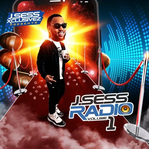 J.Sess Radio, Vol. 1 - DJ JSess Xclusivez