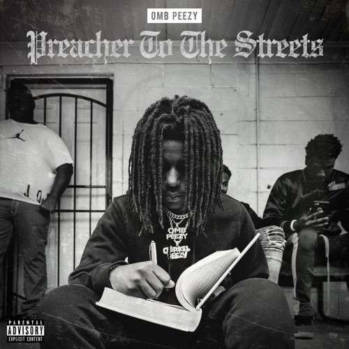 OMB Peezy - Preacher To The Streets