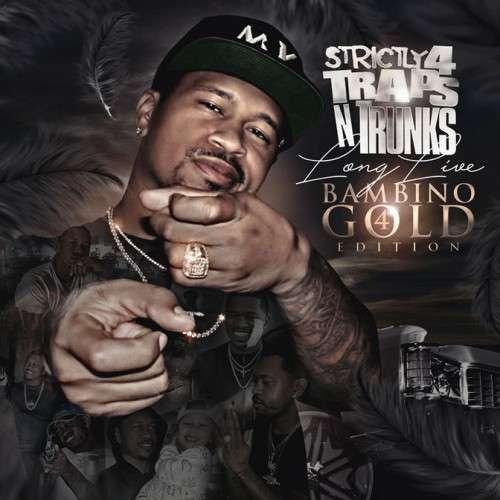Various Artists - Strictly 4 The Traps N Trunks (Long Live Bambino Gold Edition Pt. 4)