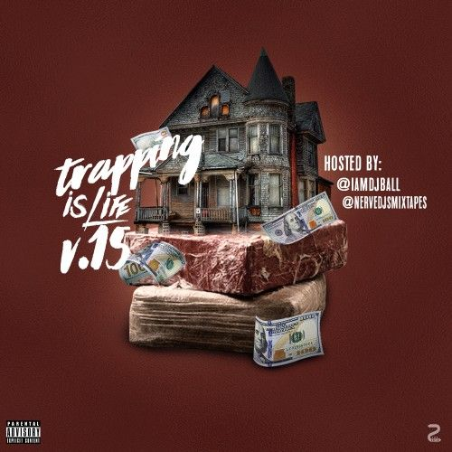 Trapping Is Life 15 - DJ Ball