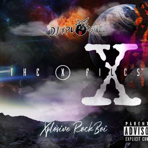 Xplosive Rockboi - X Files