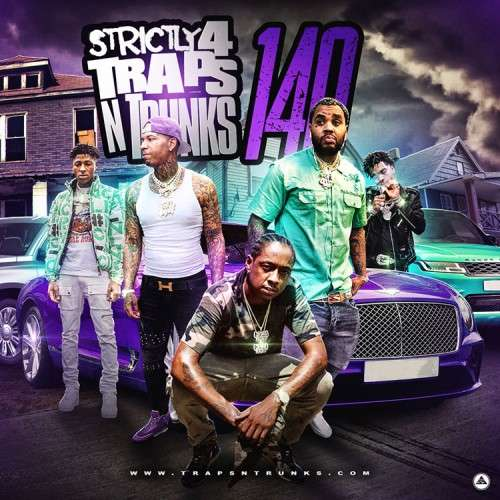 Various Artists - Strictly 4 The Traps N Trunks 140