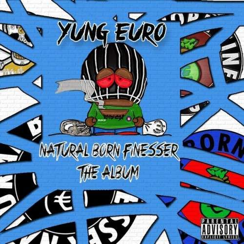 Yung Euro - Natural Born Finesser