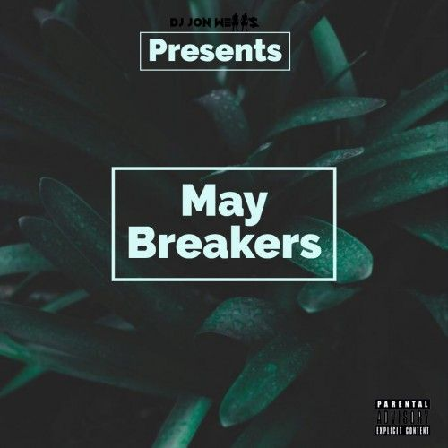 May Breakers - DJ Jon Wells