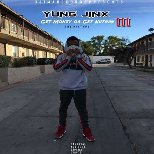 Yung Jinx - Get Money or Get Nuthan 3