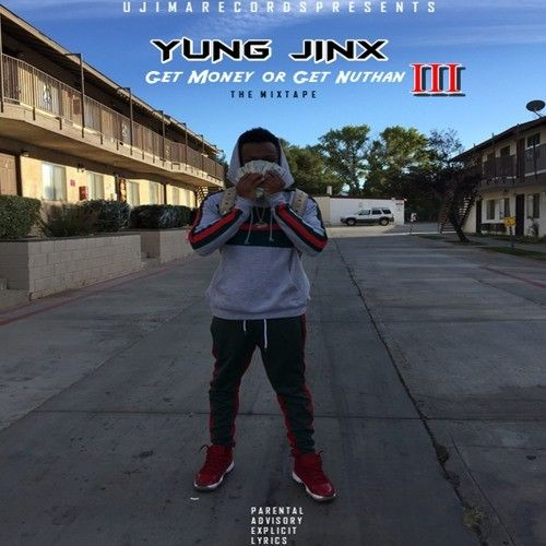 Get Money or Get Nuthan 3 - Yung Jinx