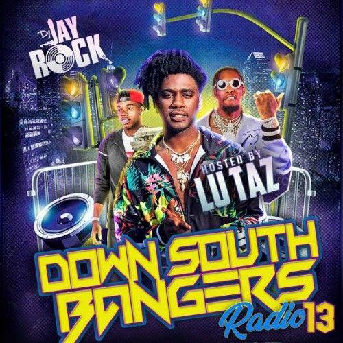 Down South Bangers Radio 13 (Hosted By Lu Taz) - DJ Jay Rock