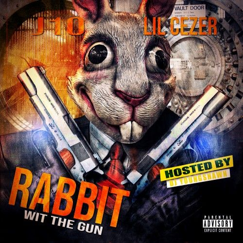 Rabbit Wit The Gun - J10 & Cezer (DJ Young Shawn)