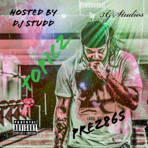 Topicz - Prez86s (DJ Studd)