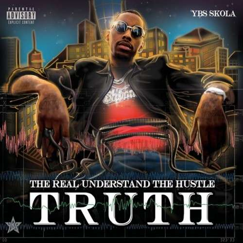 YBS Skola - T.R.U.T.H (The Real Understand The Hustle)