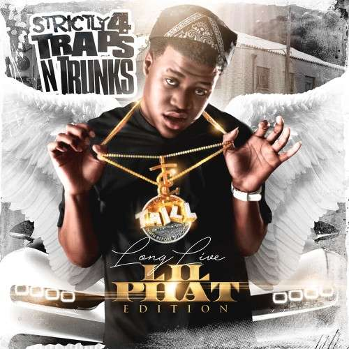Various Artists - Strictly 4 The Traps N Trunks (Long Live Lil Phat Edition)
