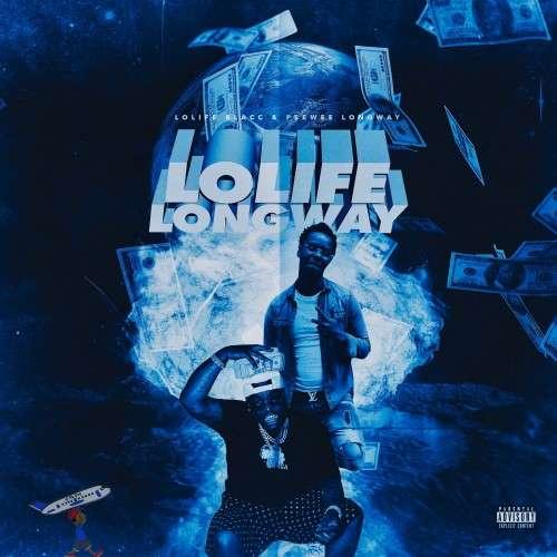 Peewee Longway & Lolife Blacc - Lolife Longway