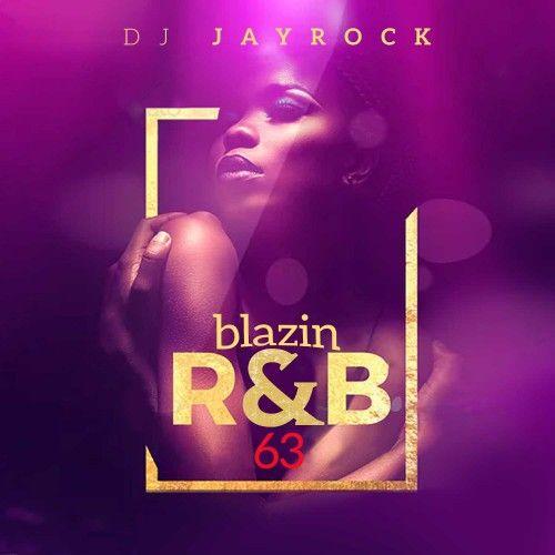 Blazin R&B 63  - DJ Jay Rock