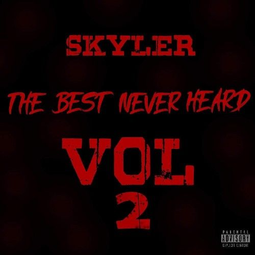 The Best Never Heard 2 - Skyler Jaja (DJ Eazzy Bankz)