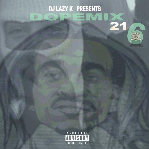 Dope Mix 216 - DJ Lazy K