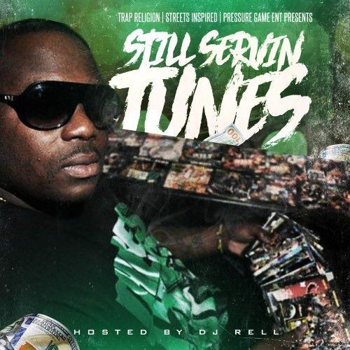 Still Servin Tunes - DJ Rell