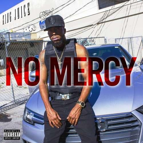 King Juice - No Mercy