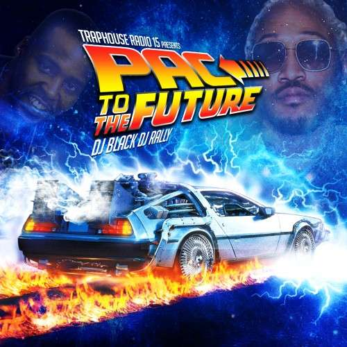 Various Artists - Traphouse Radio 15: Pac To The Future