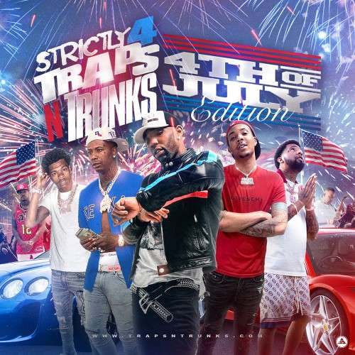 Various Artists - Strictly 4 The Traps N Trunks (4th Of July Edition)
