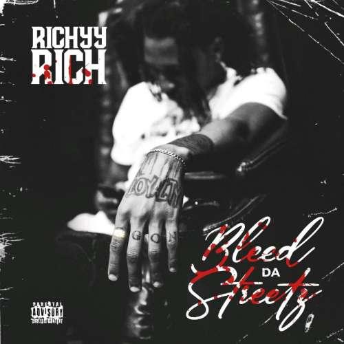 Richyy Rich - Bleed Da Streetz