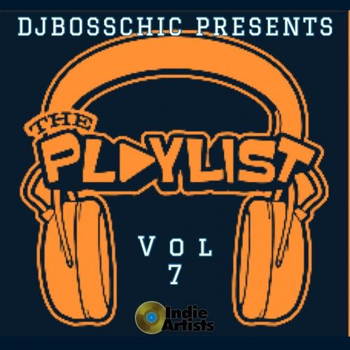 The Playlist 7 - DJ Boss Chic